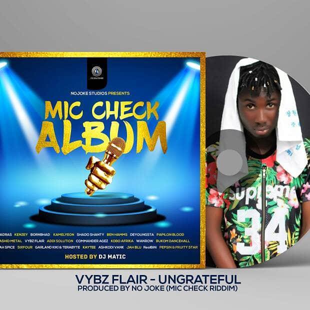 Vybz Flair – Ungrateful (Prod by No Joke)
