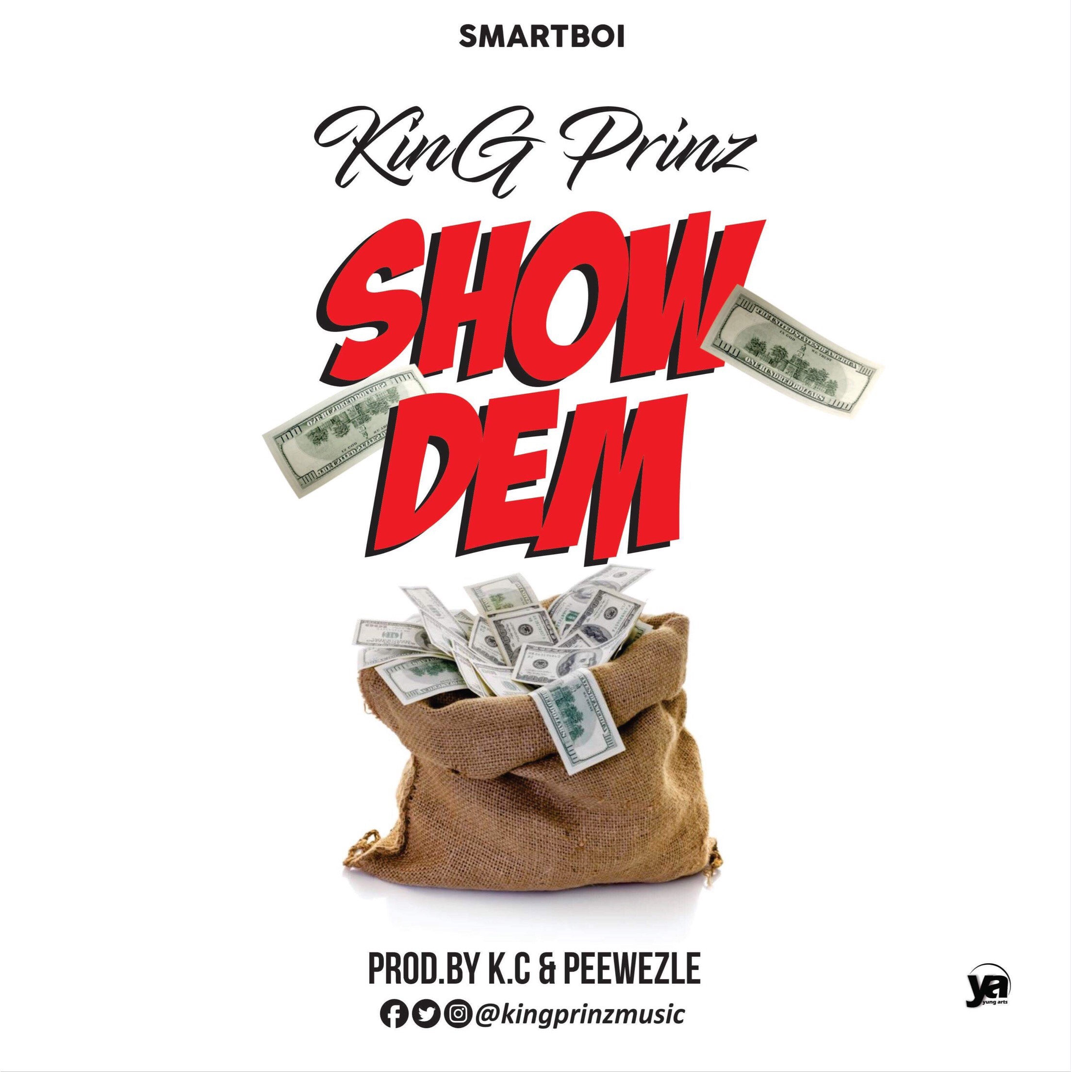King Prinz – Show Dem (Prod by K.C & Peewezle)