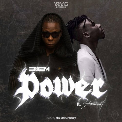 Edem – Power Ft. Stonebwoy (Prod by Masta Garzy)