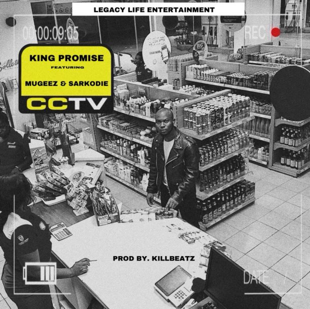 King Promise – CCTV Ft. Sarkodie x Mugeez (Prod. by Kill Beatz)