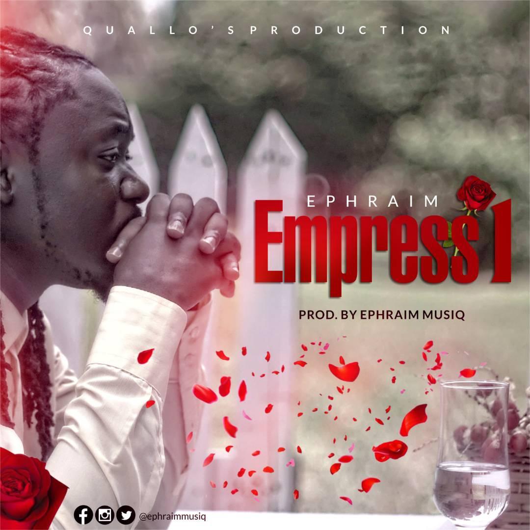 Ephraim – Empress1 (Prod by EphraimMusiq)