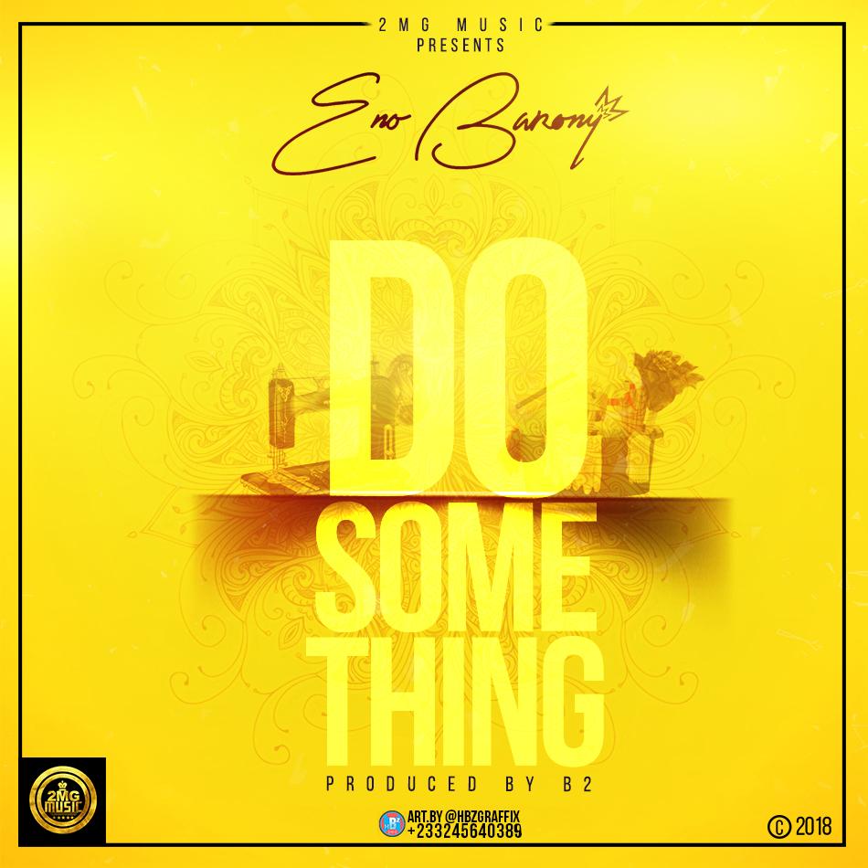 Eno Barony – Do Something (Prod by B2)