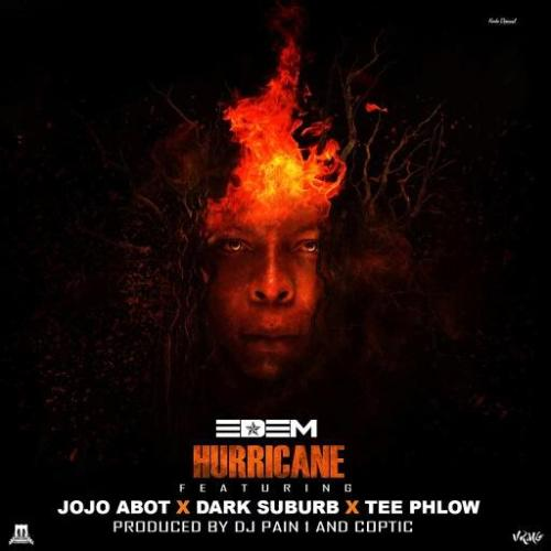 Edem – Hurricane Ft Jojo Abot, TeePhlow & Dark Suburb (Prod. by DJ Pain & Coptic)