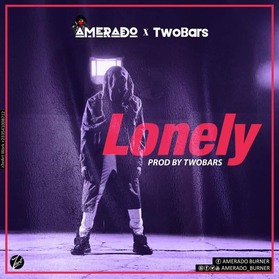 Amerado X TwoBars – Lonely (Prod by TwoBars)
