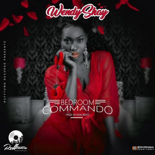 Wendy Shay – Bedroom Commando (Prod. by MOG Beatz)