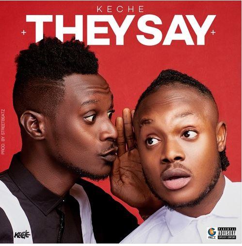 Keche – They Say (Talk Talk) (Prod. by StreetBeatz)
