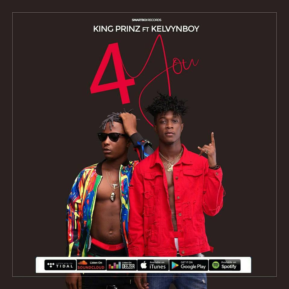 King Prinz – 4 You Ft Kelvyn Boy (Prod by Ishy Undre)