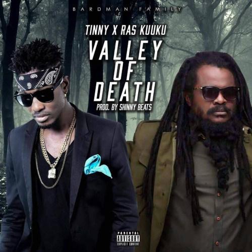 Tinny x Ras Kuuku – Valley Of Death (Prod. By Shinny Beats)