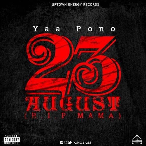 Yaa Pono – 23 August (R.I.P. Mama)