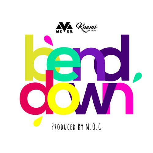 Mzvee – Bend Down feat. Kuami Eugene (Prod. by MOG Beatz)