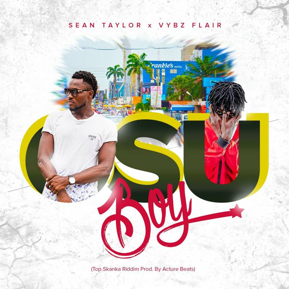 Sean Taylor x Vybz Flair – Osu Boy (Top Skanka Riddim) Prod by Acture Beatz