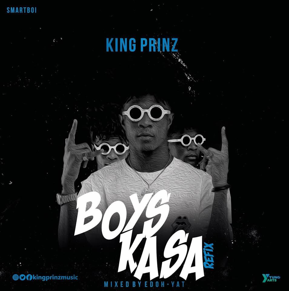 King Prinz – Boys Kasa (Refix) (Mixed Edoh-Yat)