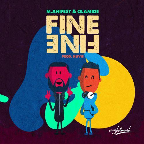 M.anifest  – Fine Fine ft Olamide (Prod. by Kuvie)