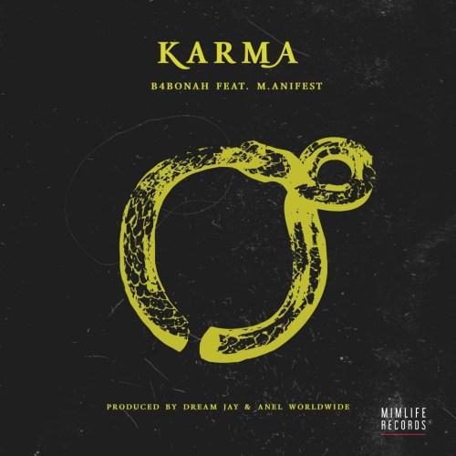 B4bonah – Karma feat. M.anifest (Prod. by Dream Jay & Anel Worldwide)