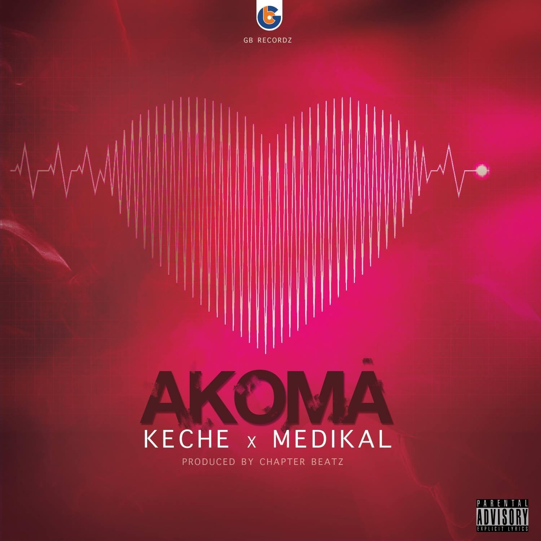 Keche x Medikal – Akoma (Prod. by Chapter Beatz)