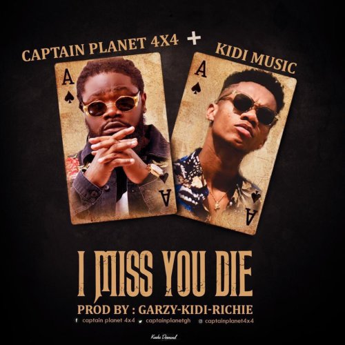 Captain Planet – I Miss You Die feat KiDi (Prod. by KiDi)