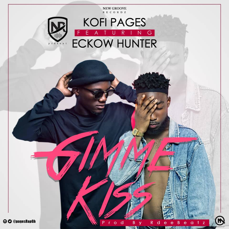 Kofi Pages – Gimme Kiss Ft Eckow Hunter (Prod by RdeeBeatz)