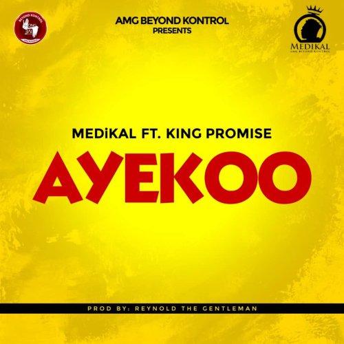 Medikal – Ayekoo ft King Promise (Prod. by Reynolds The Gentleman)