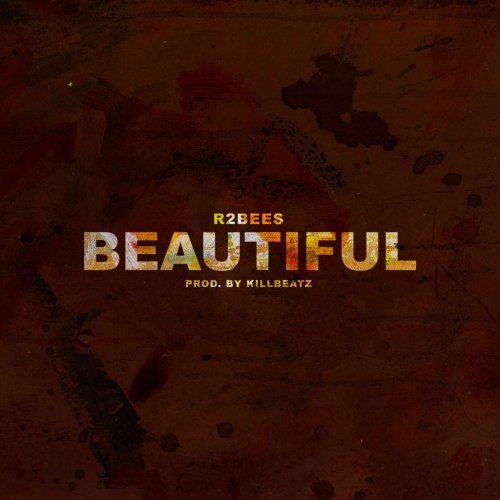 R2bees – Beautiful (Prod. by Killbeatz)