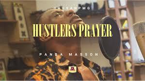 Audio + Video: Panda Masson — Hustlers Prayer