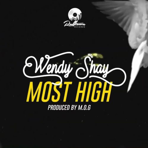 Wendy Shay – Most High (Prod. by MOGBeatz)