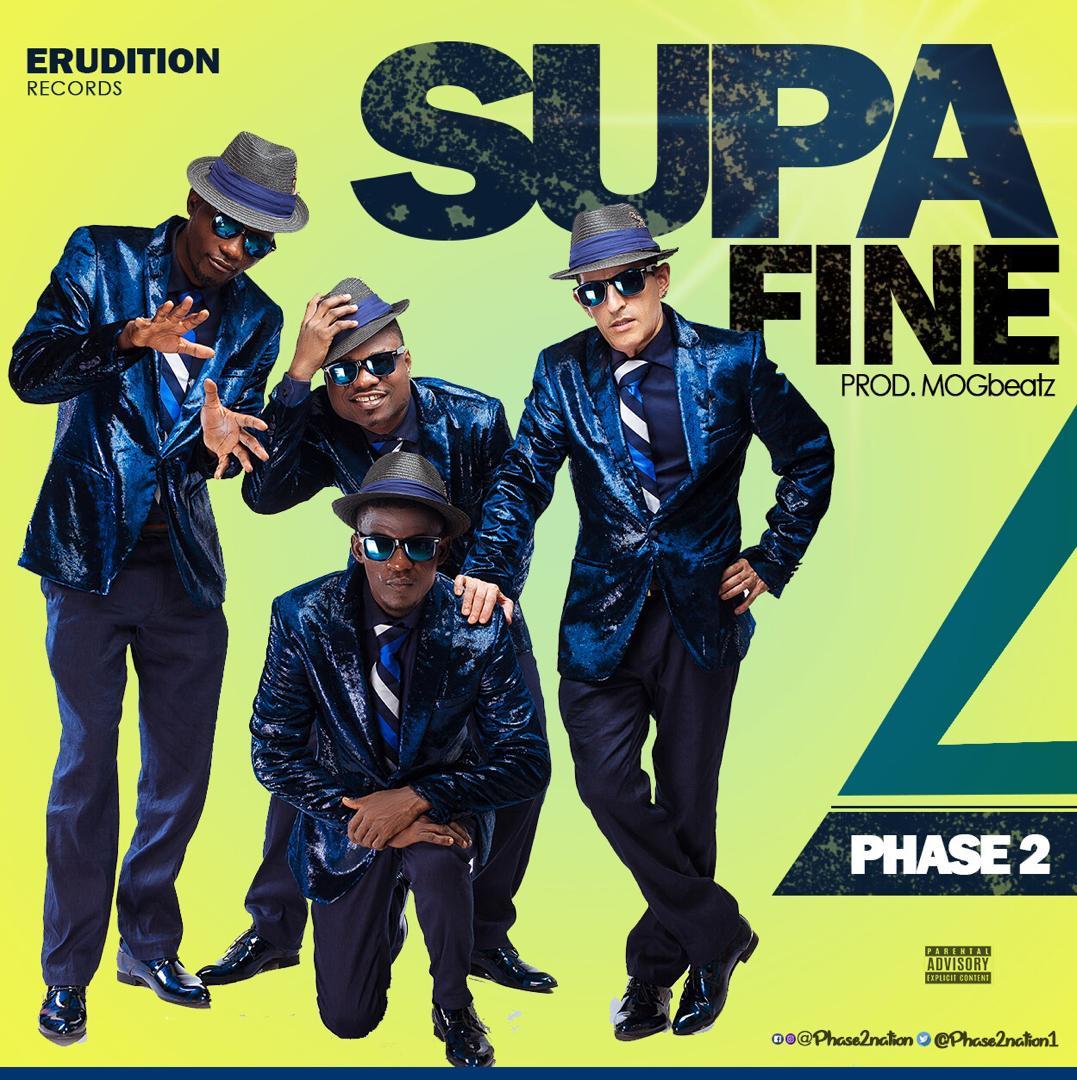Phase 2 – Supa Fine ( Prod by MOG Beatz)
