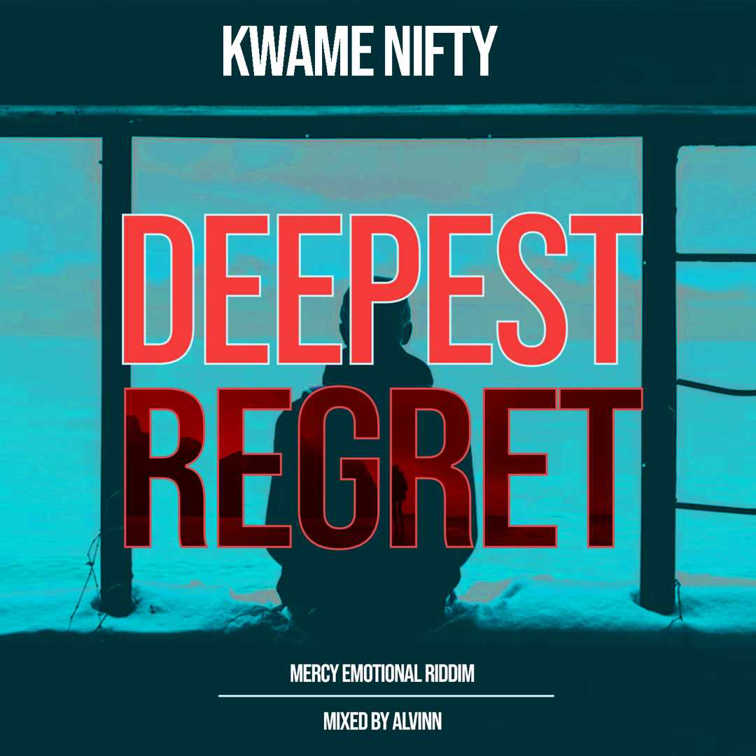 Kwame Nifty – Deepest Regret (Mixed by Alvinn)