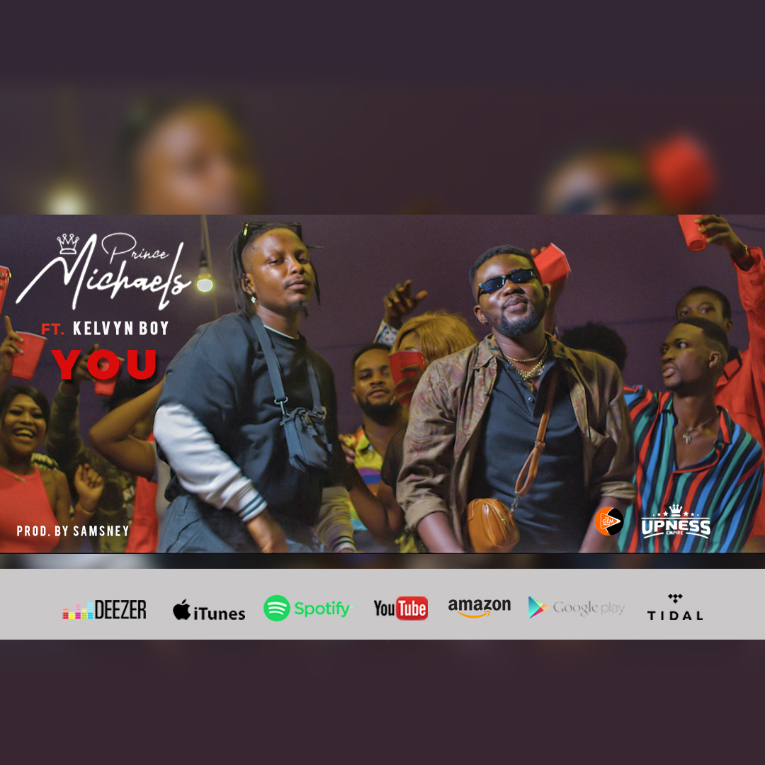 MUSIC + VIDEO: Prince Michaels x Kelvyn Boy — You (Prod By Samsney)