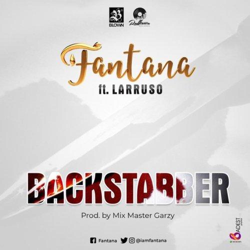 Fantana – Back Stabber ft. Larruso (Prod. by MastaGarzy)