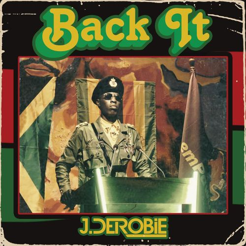 J.Derobie – Back It (Prod. by Uche B)