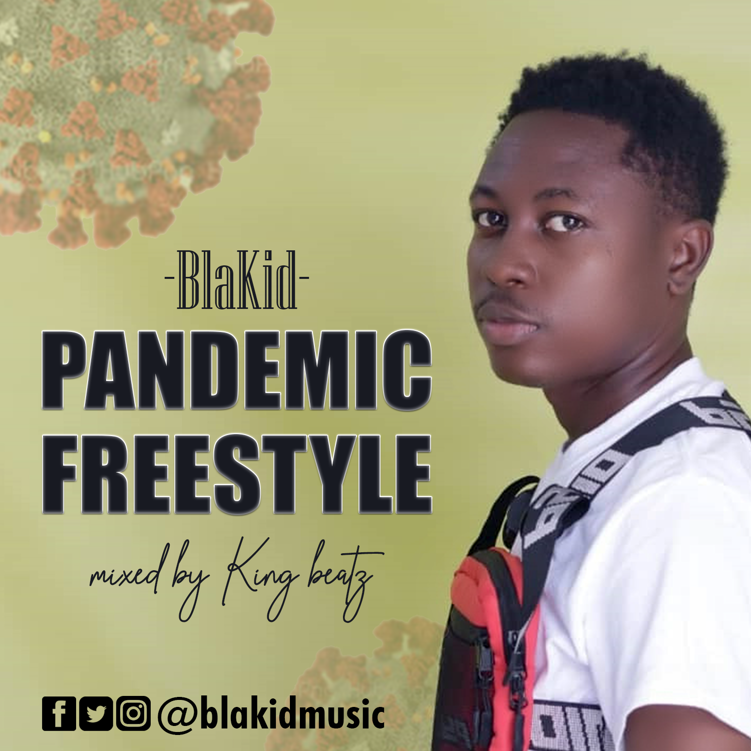 Blakid – Pandemic Freestyle (Mixed by King Beatz)