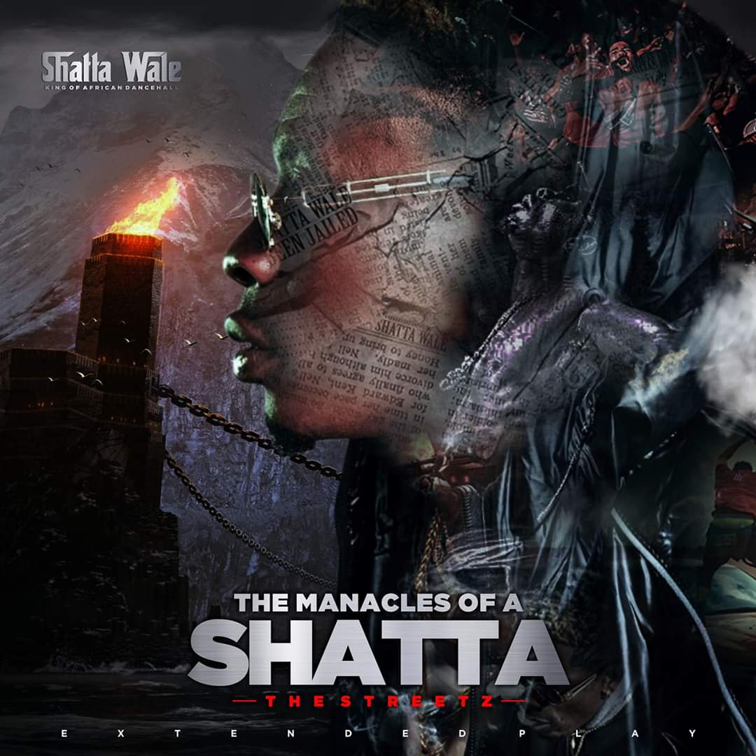 Shatta Wale – The Manacles Of A Shatta (Full EP)