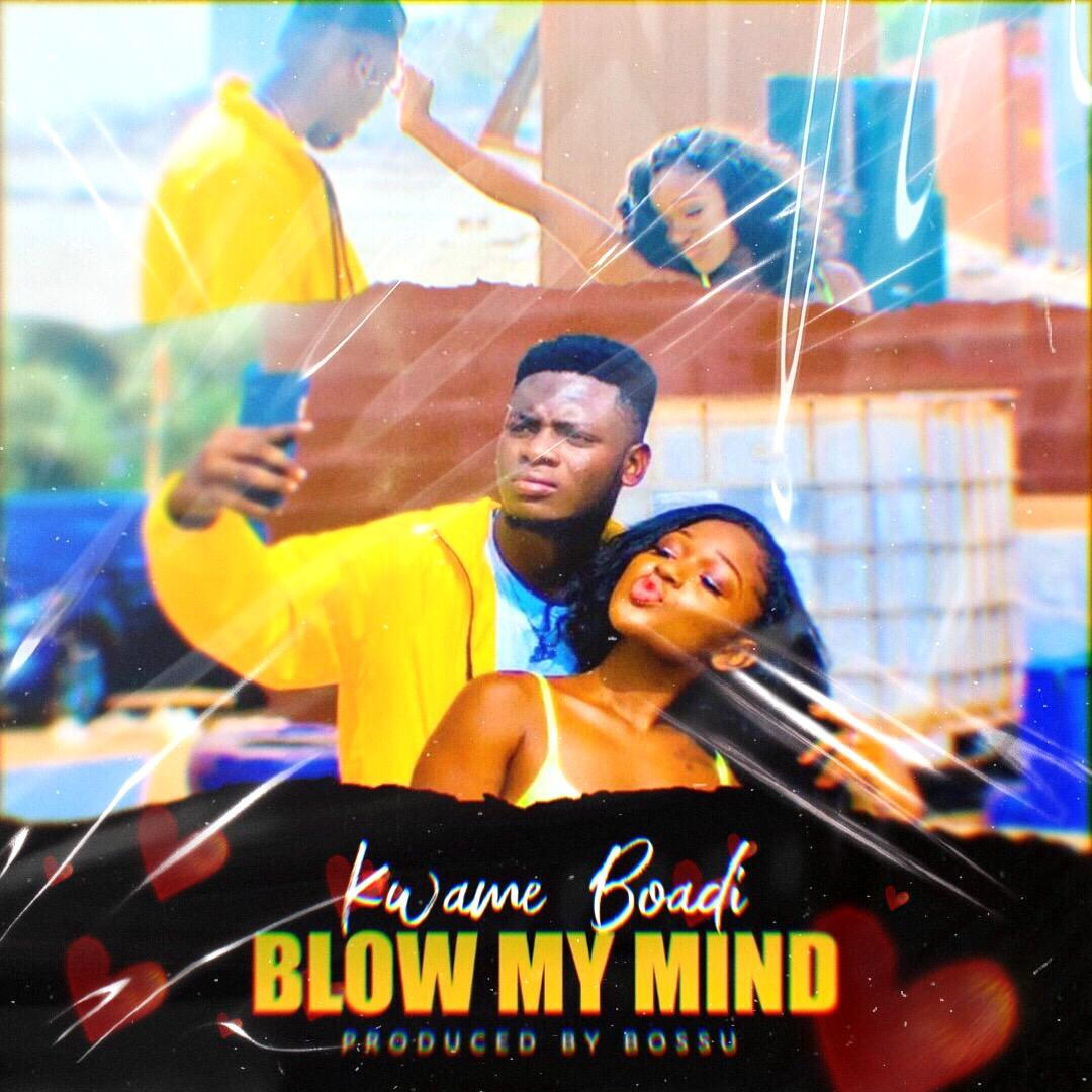 Kwame Boadi (GMG Collecter) – Blow My Mind  (Prod By Bossu) Audio+Video