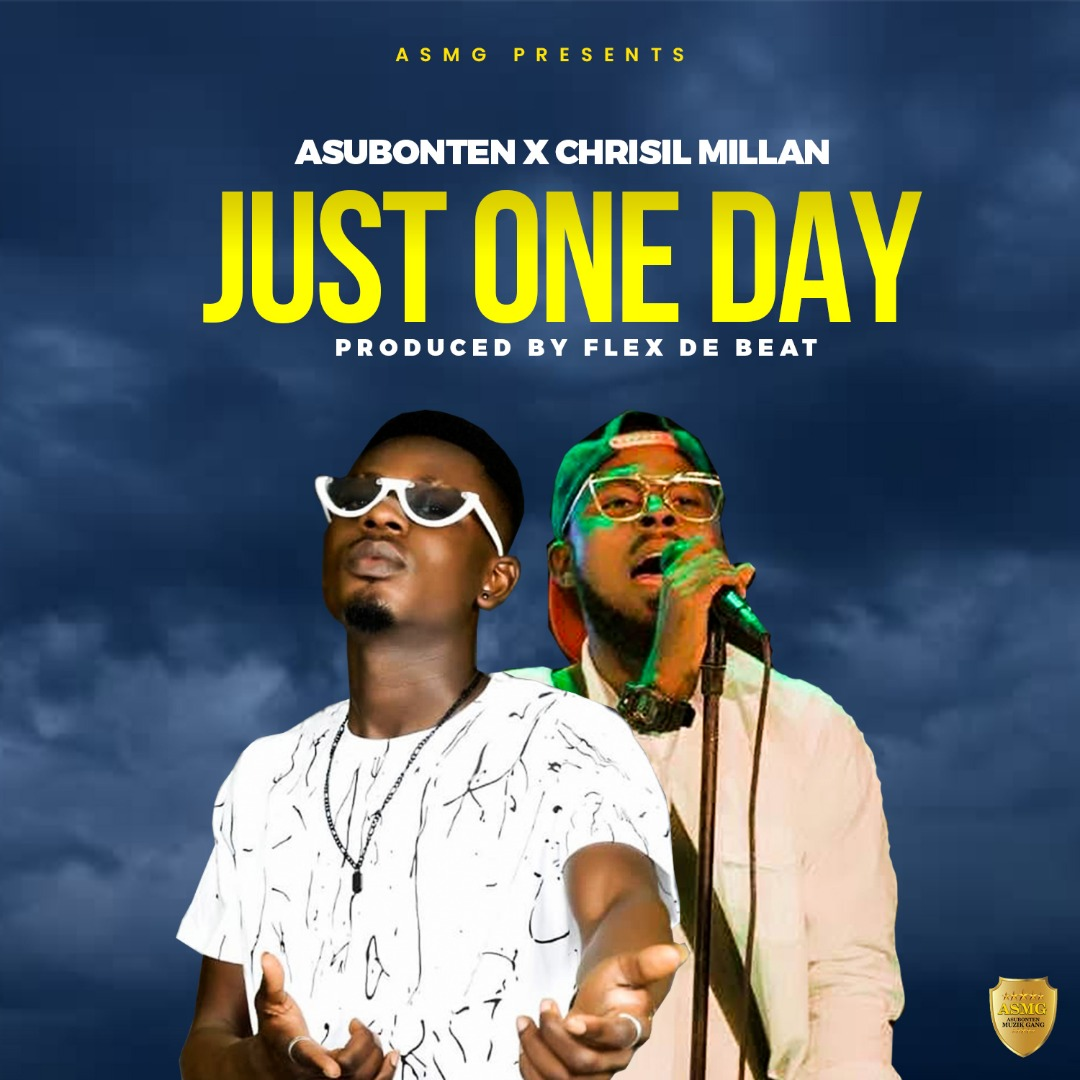Asubonten – Just One Day Ft Chrisil Milan (Prod.by Flex De Beat)