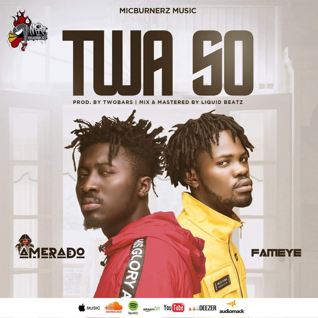 Amerado – Twa So ft Fameye (Prod by Two Bars, M&M by Liquid Beatz)