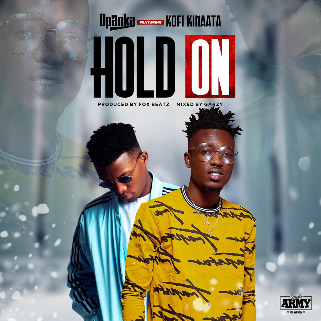 Opanka – Hold On ft Kofi Kinaata (Prod by Fox Beatz)