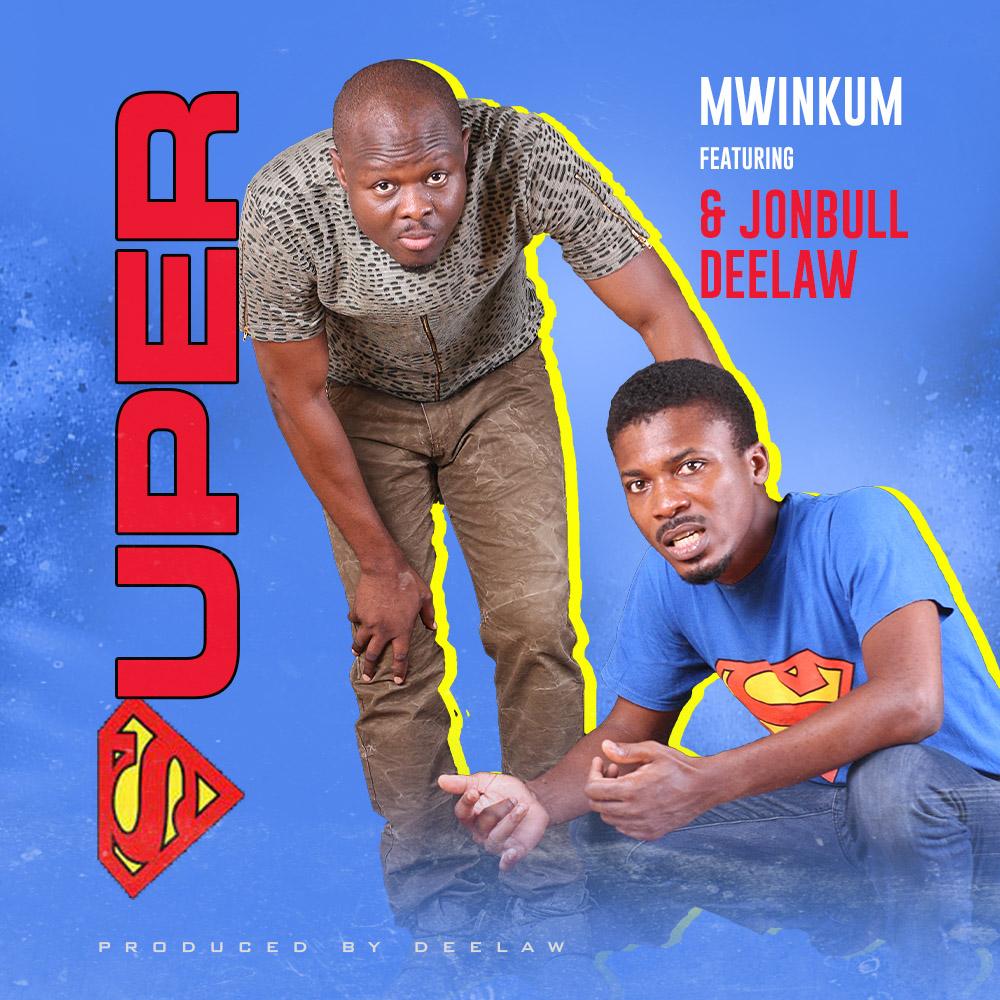 Mwinkum – Super ft Jonbull x Deelaw