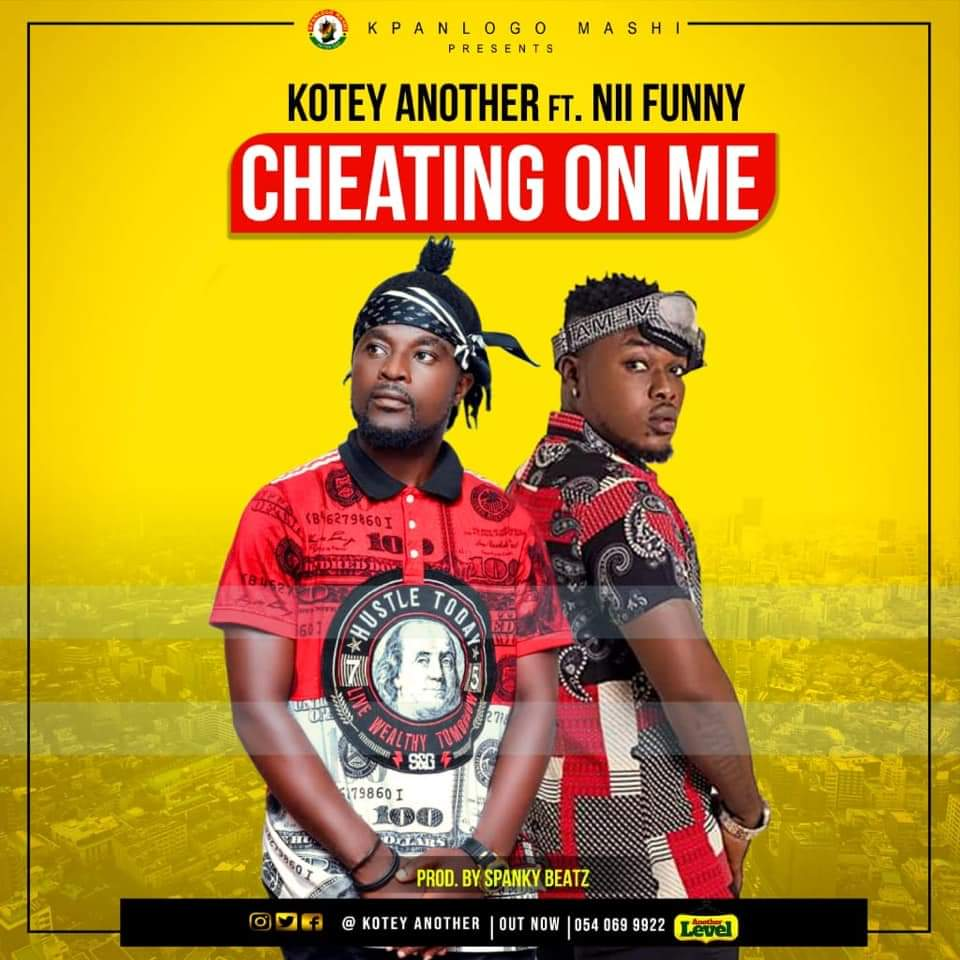Kotey Another – Cheating On Me Ft Nii Funny