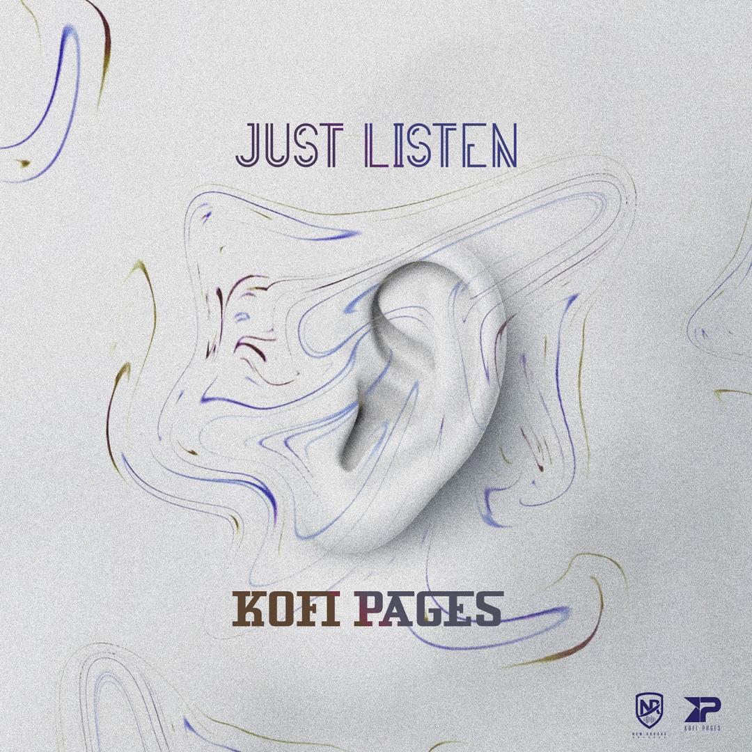 Kofi Pages – Just Listen