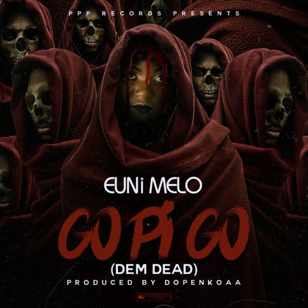 Euni Melo – Go Pi Go (Dem Dead) a reply to Aroma Rule