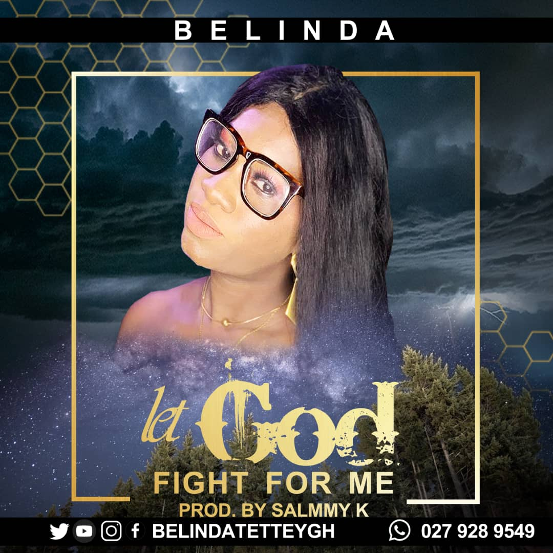 Belinda – Let God Fight For Me (Prod by Salmmy K)