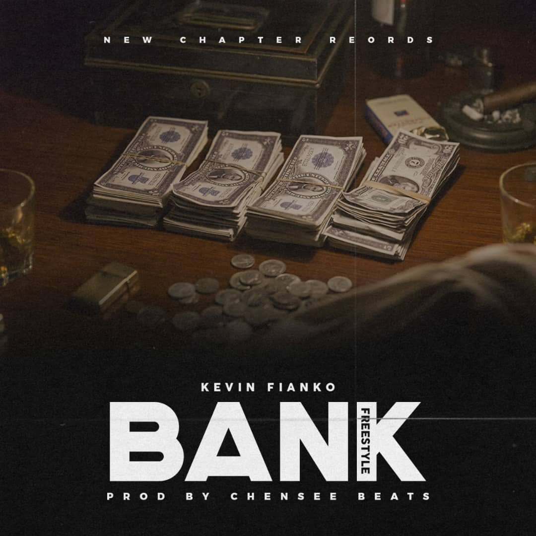 Kevin Fianko — Bank Freestyle (Prod By Chensee Beats)