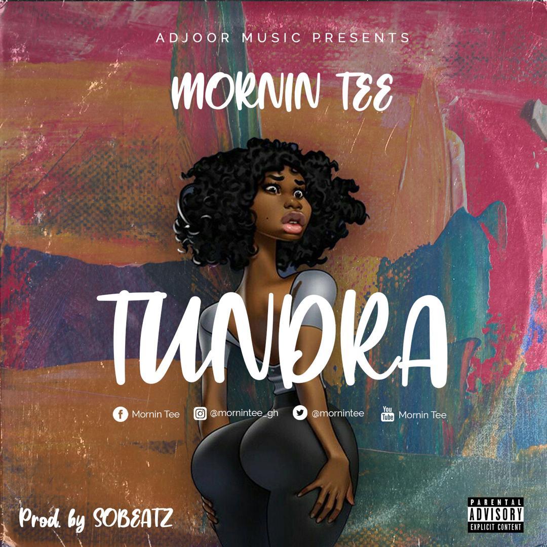 Mornin Tee – Tundra (Prod by So Beatz)