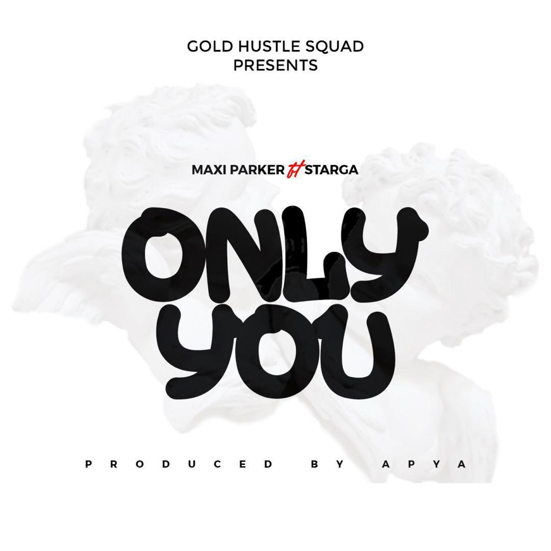 MUSIC + VIDEO : Maxi Packer Feat Starga — Only You (Prod By Apya)
