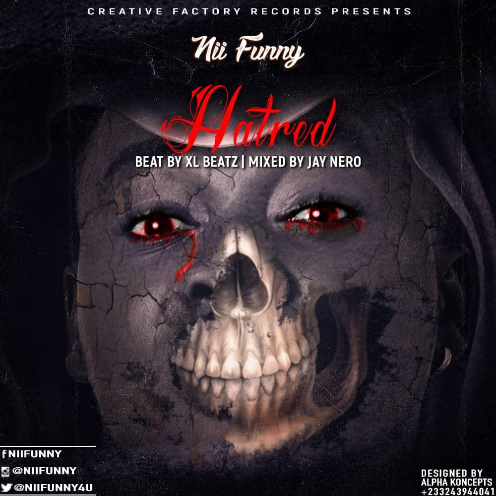 Nii Funny – Hatred (Prod by XL Beatz)