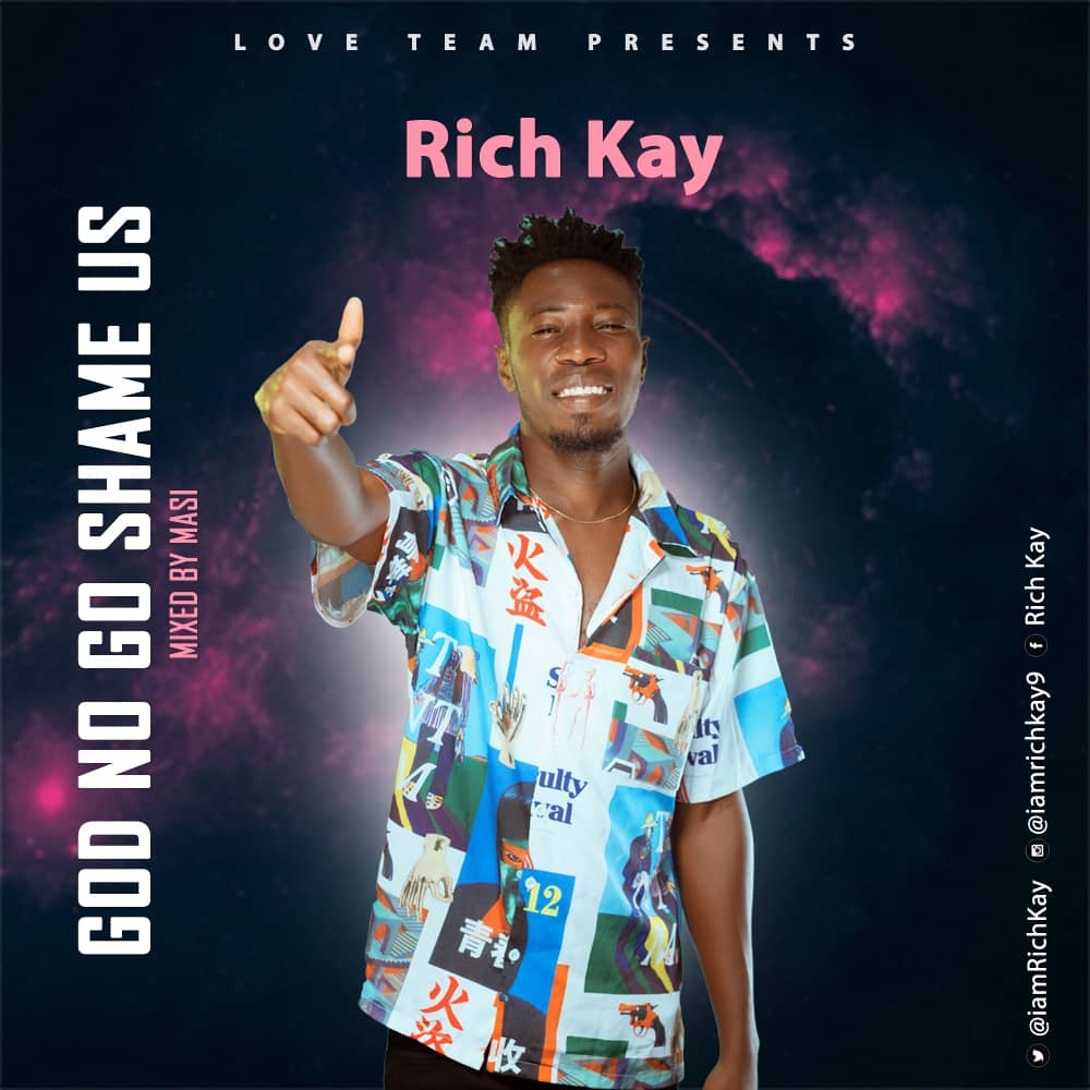 Rich Kay – God No Go Shame Us (Mixed by Masi)