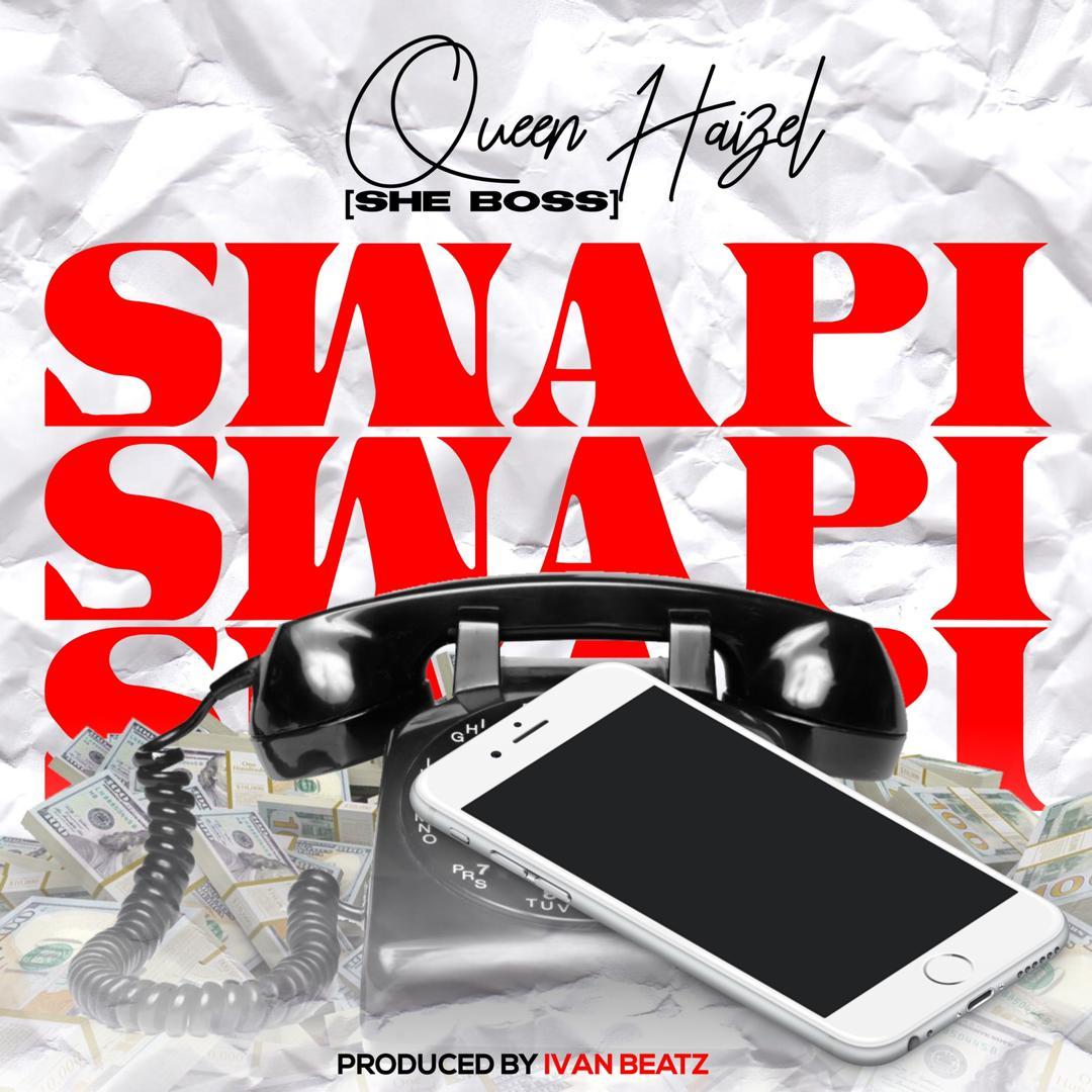 Queen Haizel – Swapi (Prod. By Ivan Beats)