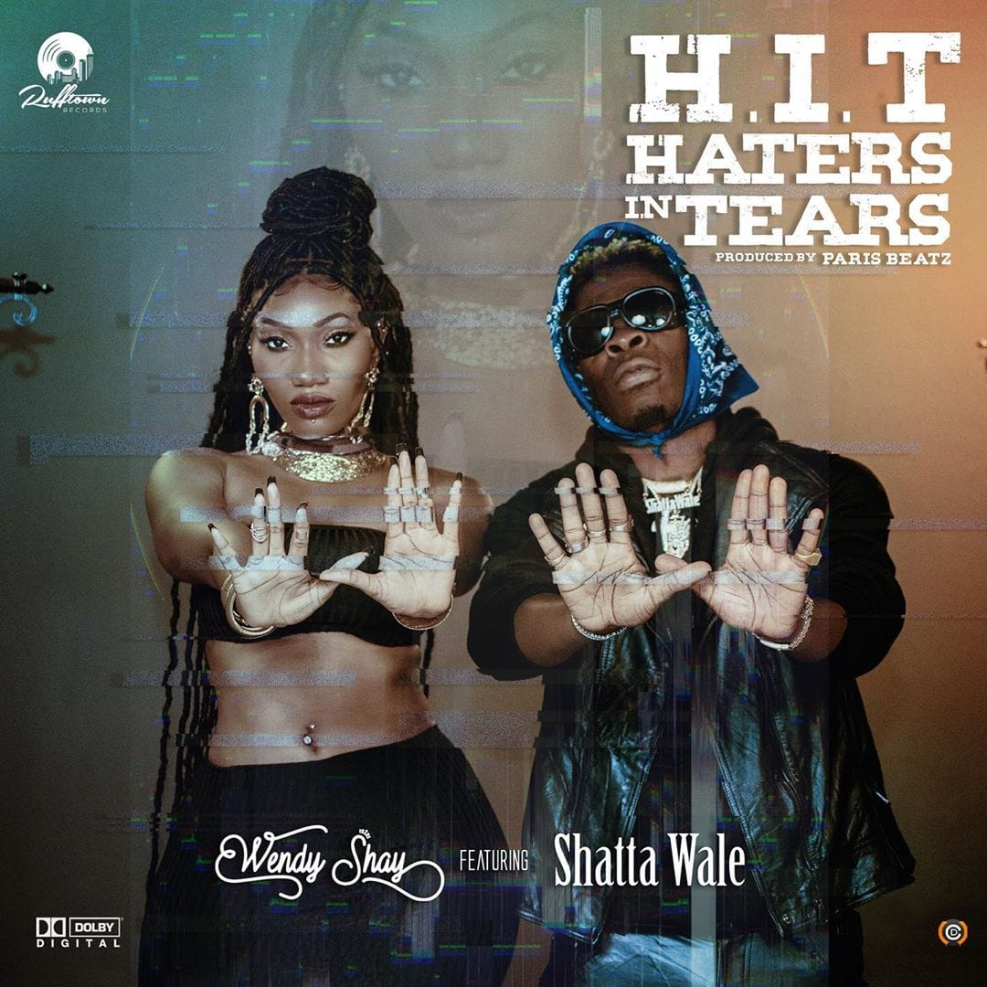 Wendy Shay – HIT (Haters In Tears) Ft Shatta Wale (Prod By Paris Beatz)