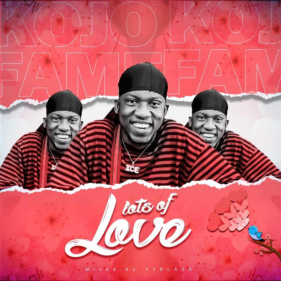 Kojo Fame – Lots Of Love (Mixed by F2 Blaze)