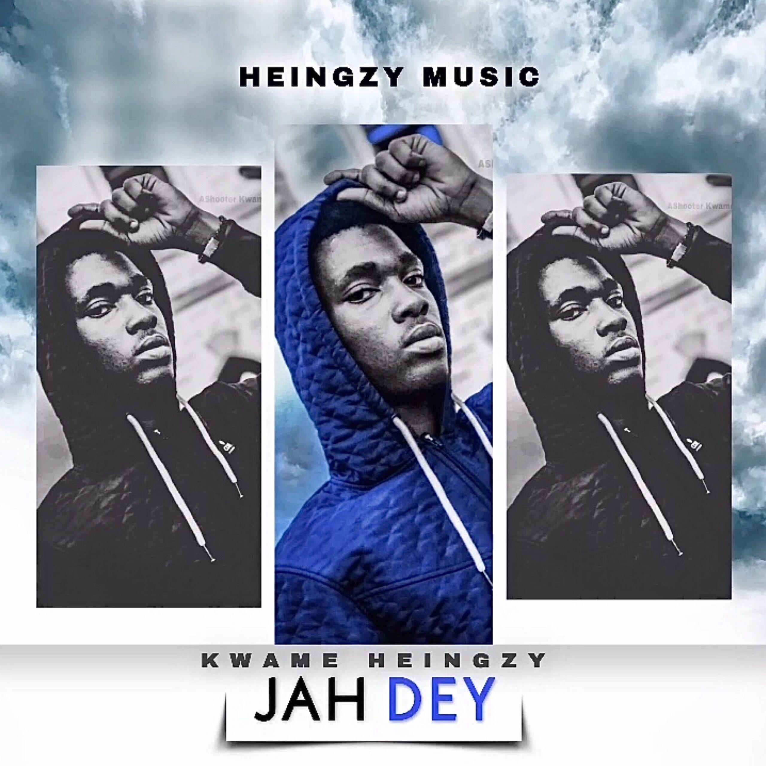 Kwame Heingzy – Jah Dey